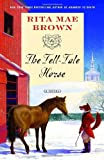 The Tell-Tale Horse: A Novel