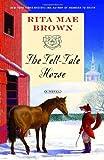 The Tell-Tale Horse, Rita Mae Brown, 034550626X