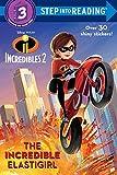The Incredible Elastigirl (Disney/Pixar The Incredibles 2) (Step into Reading)