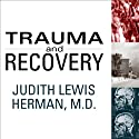 Trauma and Recovery: The Aftermath of Violence - from Domestic Abuse to Political Terror Audiobook by Judith Lewis Herman Narrated by Jo Anna Perrin