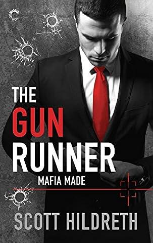 The Gun Runner (Mafia Made) (Bad Runner)