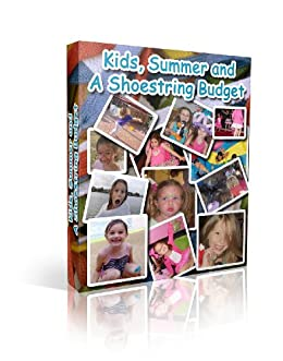 Kids, Summer and A Shoestring Budget by [Fitzherbert, Tammy]