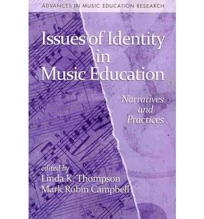Download [(Issues of Identity in Music Education: Narratives and Practices )] [Author: Linda K. Thompson] [Aug-2010] pdf epub
