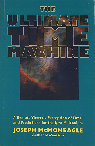 - The Ultimate Time Machine: A Remote Viewer's Perception of Time, and Predictions for the New Millennium