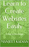 Learn to Create Websites Easily: (A Step by Step Guide)