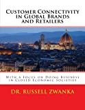 Customer Connectivity in Global Brands and Retailers, Russell Zwanka, 1494362996