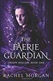 The Faerie Guardian (Creepy Hollow) (Volume 1)