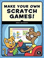 Make Your Own Scratch Games! Front Cover