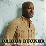 ~ Darius Rucker (3)Release Date: October 20, 2017 Buy new:   $9.89 5 used & new from $9.65