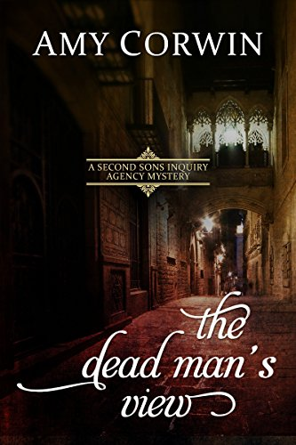 The Dead Man's View (A Second Sons Inquiry Agency Regency Mystery Book 3)