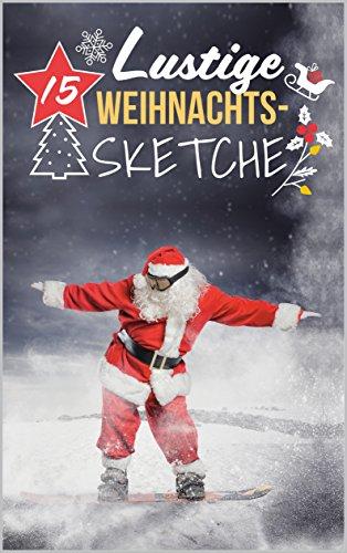 Bilder Weihnachten Lustig.Amazon Com 15 Lustige Weihnachtssketche Einzigartige Und