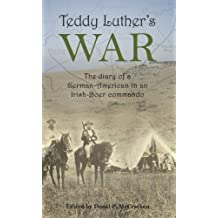 Teddy Luther's War: The Diary of a German-American in an Irish-Boer Commando