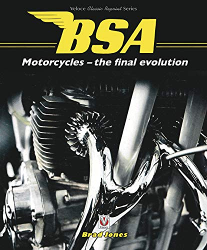 BSA Motorcycles - The Final Evolution (Classic Reprint)