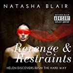Revenge & Restraints: Helen Discovers BDSM the Hard Way | Natasha Blair