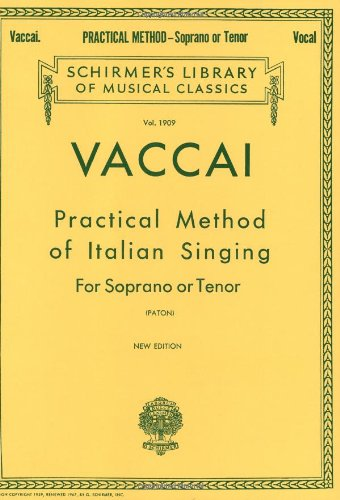 Practical Method of Italian Singing: For Soprano or Tenor (Vol. 1909)