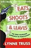 Eats, Shoots & Leaves: Illustrated Ed.: The Zero Tolerance Approach to Punctuation by Truss, Lynne (2009) Paperback