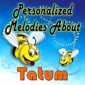 The Bumble Bee Song For Tatum Tatam Tatem Tatom Tatym