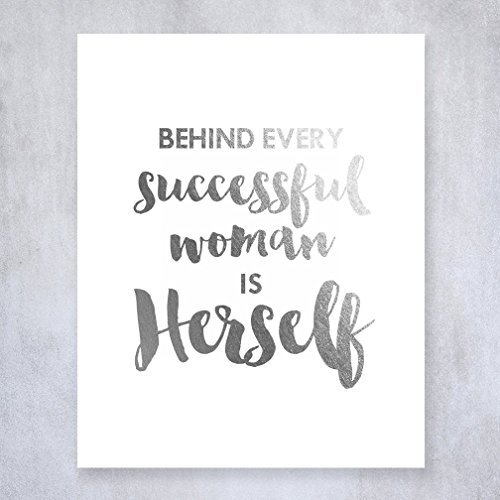 Behind Every Successful Woman Is Herself Silver Foil Print Small Poster Boss Lady Chic Girly Office Silver Decor Wall Art 5 inches x 7 inches - Girly Frames