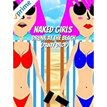 Naked Girls Drunk at the Beach (Panty Drop)