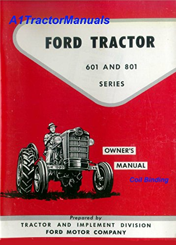 FORD Tractor 601 & 801 Series Owners - Series 601