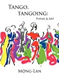 img - for Tango, Tangoing: Poems & Art book / textbook / text book