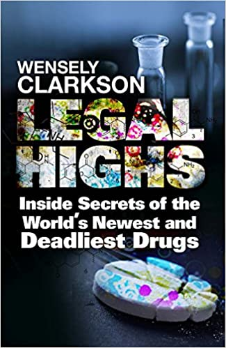 Buy Legal Highs: Inside Secrets of the World's Newest and Deadliest
