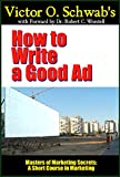 img - for How to Write a Good Ad (Annotated): A Short Course in Marketing (Masters of Marketing Secrets Book 5) book / textbook / text book