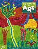 Explorations in Art, Grade 3, Marilyn G. Stewart and Eldon Katter, 0871927683