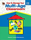 How to Manage Your Multi-Age Classroom, Grades 3-5, Angela J. Bolton, 1557343284