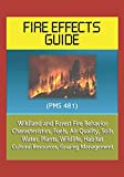 img - for Fire Effects Guide (PMS 481) - Wildland and Forest Fire Behavior, Characteristics, Fuels, Air Quality, Soils, Water, Plants, Wildlife, Habitat, Cultural Resources, Grazing Management book / textbook / text book