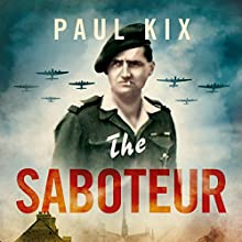 The Saboteur: True Adventures of the Gentleman Spy Who Took on the Nazis Audiobook by Paul Kix Narrated by Malcolm Hillgartner