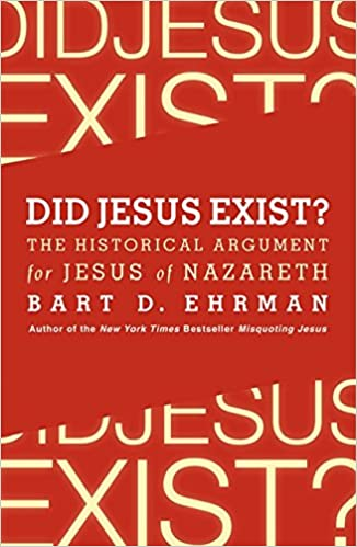 Did Jesus Exist?: The Historical Argument for Jesus of Nazareth ...