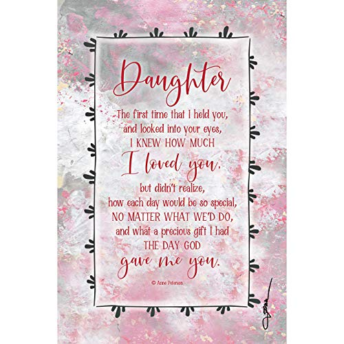 Daughter Wood Plaque Inspiring Quotes 6x9 - Vertical Frame Wall & Tabletop Decoration | Easel & Hanging Hook | The First time That I held You, and Looked into Your Eyes, I Knew How Much I Loved You ()
