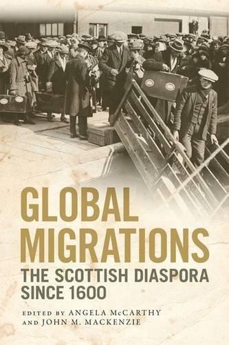 Global Migrations: The Scottish Diaspora since 1600