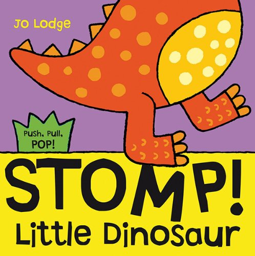 Stomp! Little Dinosaur (Push, Pull, Pop! Books)