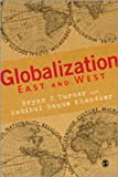 Globalization East and West, Khondker, Habibul H. and Turner, Bryan S., 1412928524