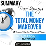 Dave Ramsey's The Total Money Makeover | Summary & Review | Ant Hive Media