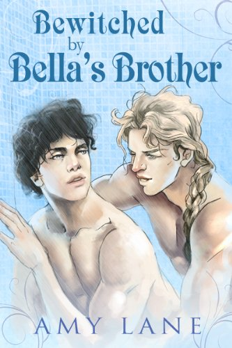 Bewitched by Bella's Brother by [Lane, Amy]
