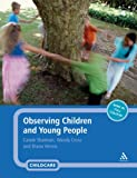 Observing Children and Young People, Sharman, Carole and Cross, Wendy, 0826492738