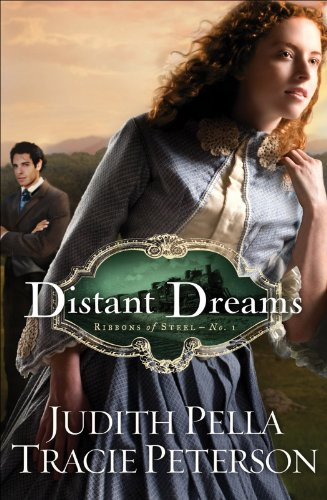 Distant Dreams Ribbons Of Steel Book 1 Kindle Edition By Judith