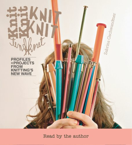 KnitKnit: Profiles + Projects From Knitting's New Wave
