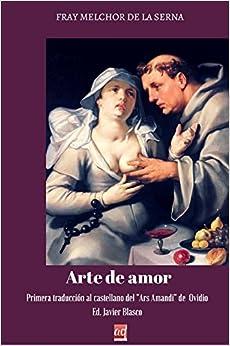 Arte De Amor: Primera Traducción Al Castellano Del