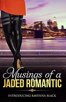 Musings of a Jaded Romantic by [Black, Ravenna]