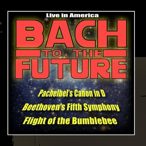 Classical Music Meets Jazz: Pachelbel's Canon In D, Beethoven's Fifth Symphony, Flight of the Bumble by Bach to the Future