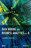 img - for Data Mining and Business Analytics with R by Johannes Ledolter (2013-05-28) book / textbook / text book