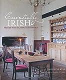 Essentially Irish: Homes With Classic Irish Style