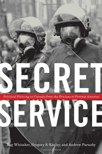 Download Secret Service: Political Policing in Canada From the Fenians to Fortress America ebook