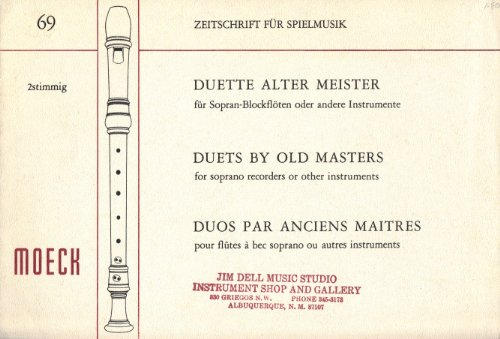 Duets By Old Masters for Soprano Recorders or Other Instruments (Zeitschrift fur Spielmusik, 69)