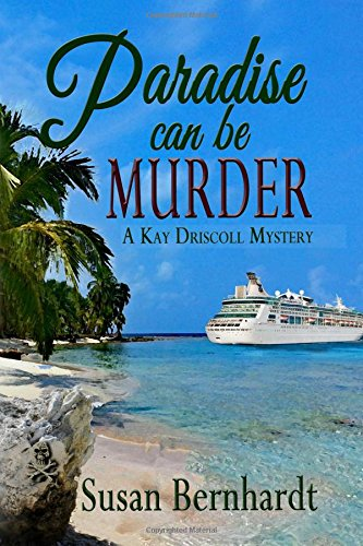 Paradise can be Murder: A Kay Driscoll Mystery (Volume 4)