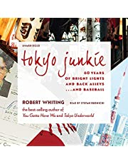 Tokyo Junkie: 60 Years of Bright Lights and Back Alleys... and Baseball